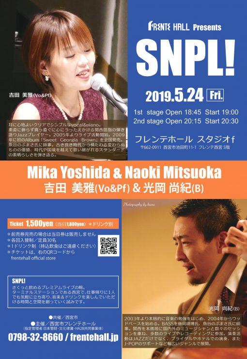 SNPL! 吉田美雅(Vo&Pf)&光岡尚紀(B)